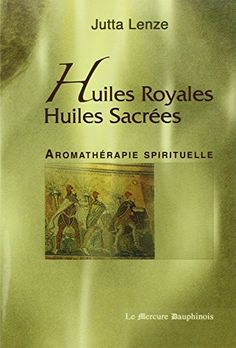 Huiles royales, huiles sacrées de Jutta Lenze http://www.amazon.fr/dp/2913826970/ref=cm_sw_r_pi_dp_4GMlvb15F8JDD