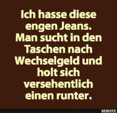 Ich hasse diese engen Jeans.. | Lustige Bilder, Sprüche, Witze, echt lustig