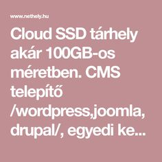 Cloud SSD tárhely akár 100GB-os méretben. CMS telepítő /wordpress,joomla,drupal/, egyedi kezelőfelület és kiváló ügyféltámogatás. Drupal, Wordpress, Clouds, Cloud