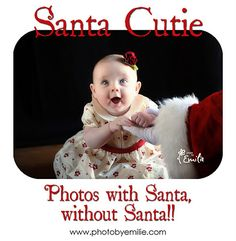 Snip the end off a Santa hat, slip it on your arm. Finish off with a white glove and BOOM, *you're* Santa! = happy baby! Good tips here for capturing a great photo of your child.