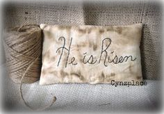 He is Risen Easter Primitive Stitched Pillow Tuck by cynzplace