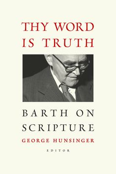 Book Review: They Word Is Truth (editor George Hunsinger) from Joshua Torrey