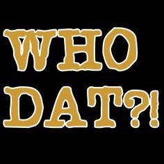 Who Dat? New Orleans Saints