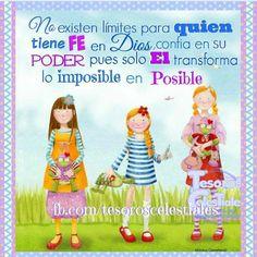 No existen límites para quien tiene Fe en Dios, confía en su Poder pues solo El transforma lo Imposible en Posible.