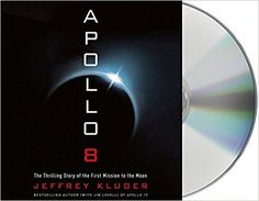 Apollo 8: The Thrilling Story of the First Mission to the Moon: BCD 629 KLU