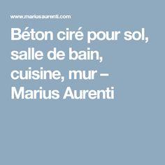 Béton ciré pour sol, salle de bain, cuisine, mur – Marius Aurenti Marius Aurenti, Surfboard Wax, Bath, Kitchens