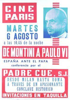 De Montini a Paulo VI. . . : conferencia por el Padre Cué, S. J. : Cine París, martes 6 agosto a las 10, 45 de la noche. -- [A Coruña : s. n., 1963] ([A Coruña] : Lit. e Imp. Roel). -- 1 lám. (cartel) : il. cor, fot. ; 101 x 71 cm. Movie Posters, Box Office, Tuesday, Father, Night, Movies, Film Poster, Billboard, Film Posters