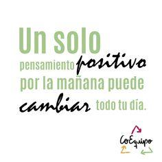 Un solo pensamiento positivo...  #CoEquipo