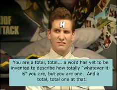 One of my favorite lines from Arnold Judas Rimmer, resident pain in the butt on Red Dwarf. Sci Fi Comedy, Red Dwarf, British Comedy, Science Fiction Books, Sci Fi Books, Television Program, Geek Out, Favorite Tv Shows, Comedians
