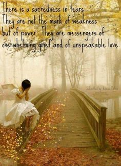 They are messengers of overwhelming grief and unspeakable love