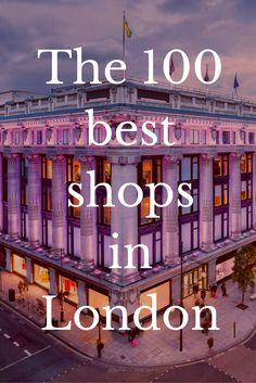 100 best shops in London From big department stores to tiny boutiques, we choose the best shops to visit in London.From big department stores to tiny boutiques, we choose the best shops to visit in London. London Eye, London 2016, London Shopping, London Travel, Shopping Travel, London England Travel, Travel Europe, Italy Travel, Places To Travel