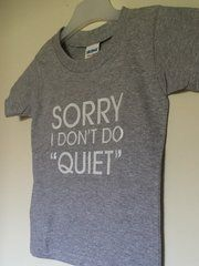 Sorry I don't do quiet.. Tshirt