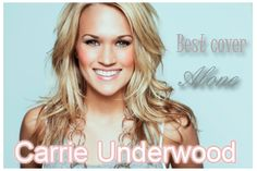 Carrie Underwood's cover of Alone by Heart