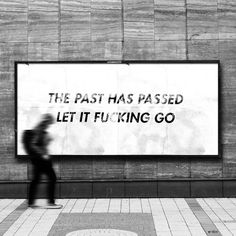 Let the past be the past and just move on as quickly as possible.