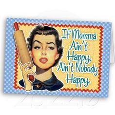 If Mamma Ain't Happy...