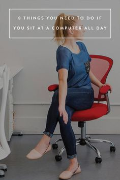 8 Things You Need to Do If You Sit at a Computer All Day. From desk setups to neck stretching.