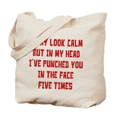 I May Look Calm Tote Bag on CafePress.com