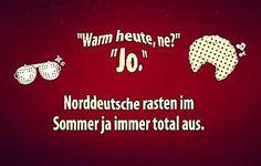 #lustig #witzig #lol #sprüche #spaß #lachen #humor #norddeutschland #norddeutsche #sommer #wärme #jo #ausrasten #isdochso #instalustig #grins #doofes #haha