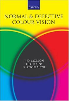 Normal and Defective Colour Vision by John D. Mollon. http://search.lib.cam.ac.uk/?itemid=|cambrdgedb|4662644