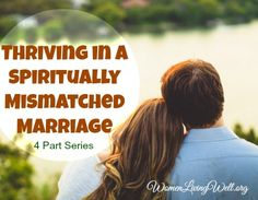 New Series Announcement: Thriving In a Spiritually Mismatched Marriage - Women Living Well