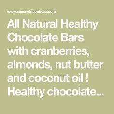 All Natural Healthy Chocolate Bars with cranberries, almonds, nut butter and coconut oil ! Healthy chocolate bars are Vegan, Paleo and packed with fiber. Chocolate Bars, Dark Chocolate Chips, Healthy Chocolate, Sunday Suppers, Nut Butter, Cranberries, Almonds, Coconut Oil, Fiber