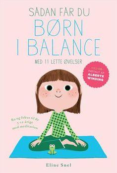 Læs om Sådan får du børn i balance - Ro og fokus til de 5-12 årige med meditation Bog samt cd med øvelser (cd indlæst af Alberte Winding). Udgivet af Gads Forlag. Bogens ISBN er 9788712048985, køb den her