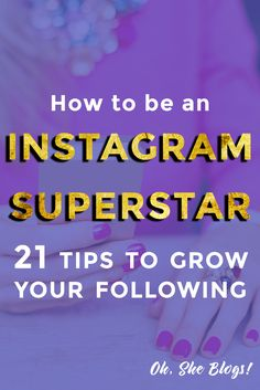 How to Get More Instagram Followers - 21 easy tips to grow your Instagram account quickly | Oh, She Blogs!