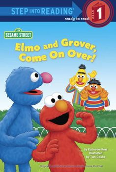 Elmo and Grover, Come on Over! by Katharine Ross