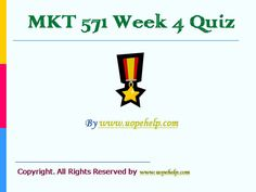 Working with MKT 571 Week 4 Quiz UOP HomeWork Help may seem difficult until you are the part of http://www.UopeHelp.com/ . Be and part and know the difference in your grade.