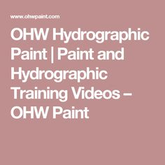 OHW Hydrographic Paint | Paint and Hydrographic Training Videos – OHW Paint