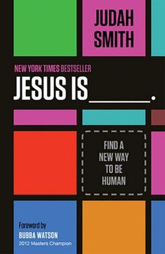 Jesus Is _____.: Find a New Way to Be Human