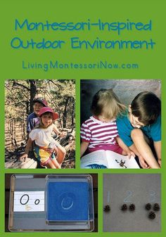 Maria Montessori placed a great emphasis on nature and nature education. She felt that the outdoor environment should be an extension of the classroom.