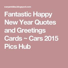 Fantastic Happy New Year Quotes and Greetings Cards ~ Cars 2015 Pics Hub