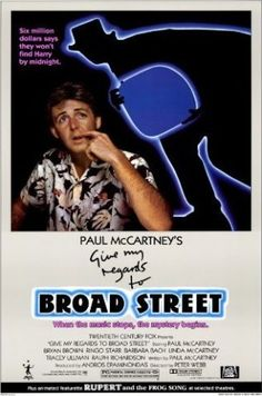 Give My Regards to Broad Street 1984 Paul McCartney escreveu e estrelou este filme de 1984, que não fez sucesso - embora a trilha sonora tenha vendido bem.