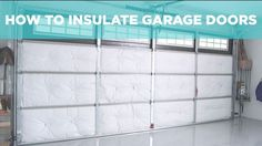 Regulate air in the garage by installing insulation on the door.