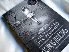 Orfanato da Srta. Peregrine para crianças peculiares, Ransom Riggs, Editora Leya