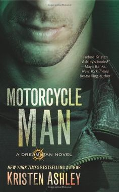 Motorcycle Man (Dream Man) by Kristen Ashley http://www.amazon.com/dp/1455599247/ref=cm_sw_r_pi_dp_k8GCub1CXJ2NE