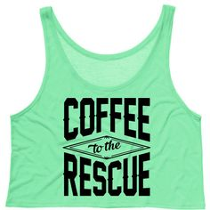 Cropped Tank Top Coffee to Te Rescue Funny Summer Outfit Tank Ladies... ($15) ❤ liked on Polyvore featuring tops, tanks, white, women's clothing, neon pink tank top, tank top, white tank top, crop tank top and singlet