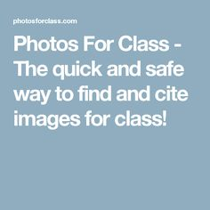 Photos For Class - The quick and safe way to find and cite images for class! Adds attributing data to bottom of image Writing Resources, Learning Resources, Teacher Resources, Image Resources, Classroom Resources, Teaching Ideas, Creative Commons Images, Creative Commons Music, Educational Websites