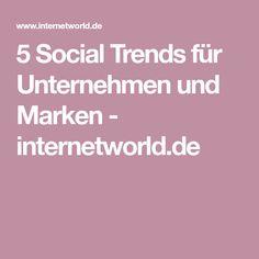 5 Social Trends für Unternehmen und Marken - internetworld.de