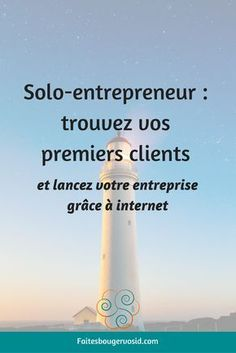 Découvrez comment trouver votre premier client et avoir des recommandations + quelques idées marketing. Vous voulez une base de clients solide ? Lisez ceci.