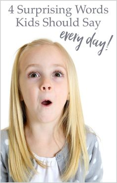 4 surprising words kids should say every day. Do your kids say them? This is such a great, simple positive parenting tip!