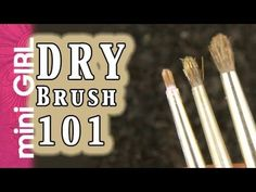 miniGIRL #39: How to Dry Brush - Tutorial for Beginners - Basics