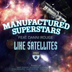 """""""Like Satellites (Radio Edit) [feat. Danni Rouge]"""" by Manufactured Superstars Danni Rouge was added to my Discover Weekly playlist on Spotify"""