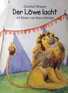 Christof Altmann - Der Löwe lacht - mit Bildern von Raiva Åström