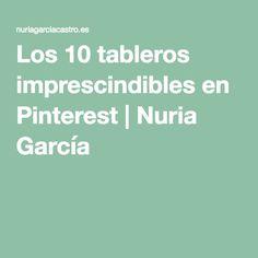 Los 10 tableros imprescindibles en Pinterest | Nuria García