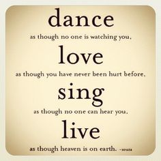 dance,love,sing & live #quote #love #life