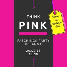Think pink Party veranstalten. Entweder zum Fasching oder Karneval oder zu einem anderen Anlass.