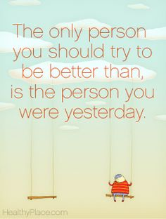 I will be better than yesterday!