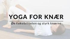 Yoga for å hele og styrke knærne Arkiver ⋆ Kundalini Yoga Kundalini Yoga, Asana